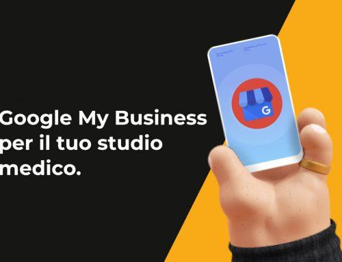 Google my Business per il tuo studio medico. Sfruttalo per avere maggiore visibilità.
